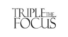 TRIPLE THE FOCUS MAGAZINE